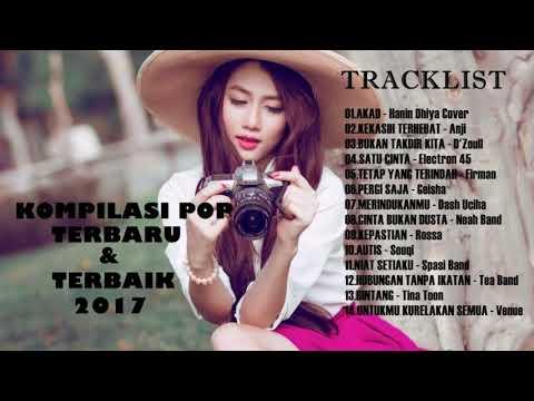KOMPILASI POP INDONESIA TERBARU DAN TERBAIK 2017 ARTIS PILIHAN TERPOPULER
