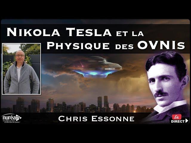 « Nikola Tesla et la Physique des OVNIs » 1/2 avec Chris Essonne - NURÉA TV