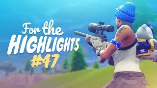 BLESSING YOU WITH THEM DAKOTAZ SNIPES! | FTH Ep. 47 (Fortnite Battle Royale Best Moments)