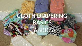 CLOTH DIAPERING BASICS: FABRICS