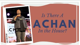 Is There An Achan In The House? // Pastor Dexter Upshaw Jr.