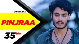 Pinjraa  | Gurnazar | Jaani | B Praak | Tru Makers | Latest Punjabi Songs 2018