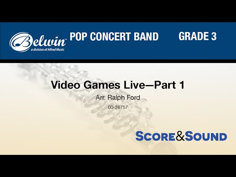 Video Games Live—Part 1, arr. Ralph Ford - Score & Sound