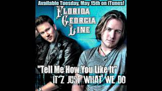 "Florida Georgia Line - ""Tell Me How You Like It"" Video"