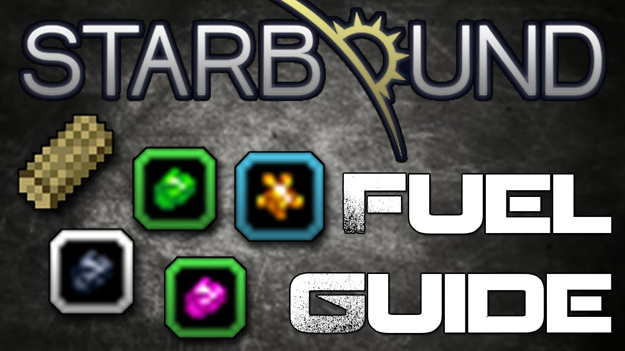 Complete Fuel Guide Starbound Youtube Nightly Wiring Tool