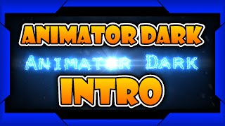 [10 Likes?] Animator Dark's Intro (Made with Adobe After Effects)