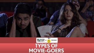 filtercopy types of movie goers ft anupama chopra hira banerjee ashish verma akash deep
