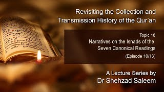 Topic 18 (Ep 10): Narratives on the Isnads of the Seven Canonical Readings (History of the Quran)