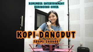 Fahmy Shahab - Kopi Dangdut TikTok Viral (Keroncong) cover Remember Entertainment