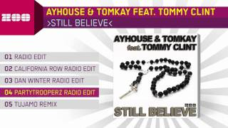 Ayhouse & Tomkay feat. Tommy Clint - Still Believe (Partytrooperz Radio Edit)