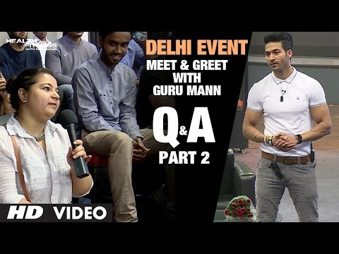 Guru Mann- Meet And Greet | Delhi Event PART-2 | Question & Answers