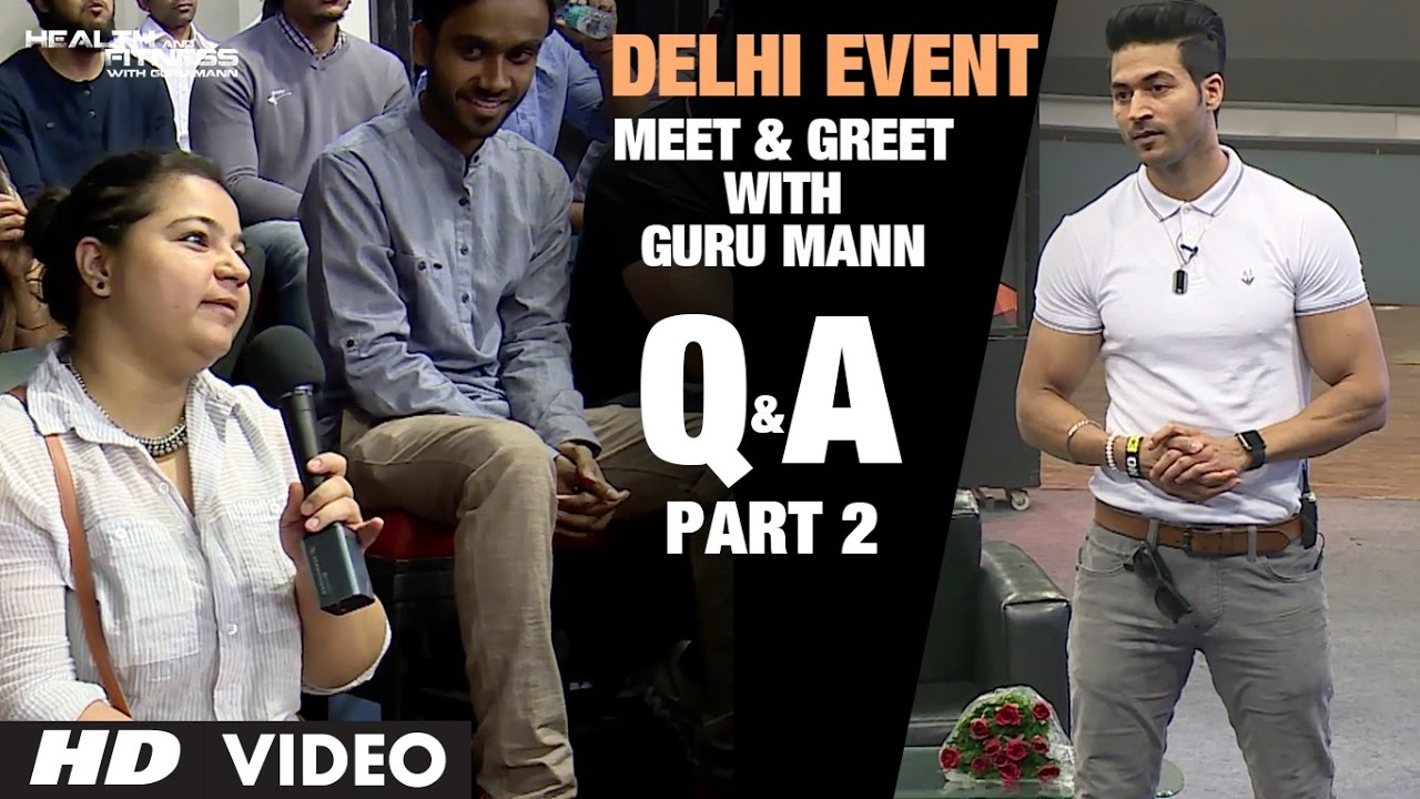 Guru Mann- Meet And Greet | Delhi Event 2016  PART-2 | Question & Answers