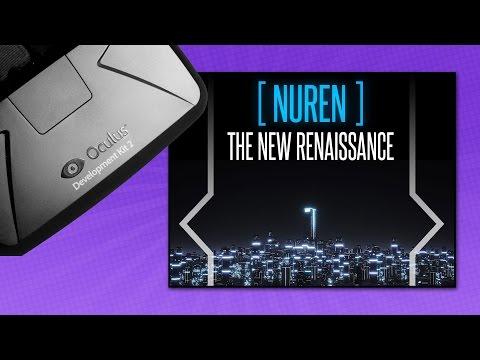 NUREN The New Renaissance   Much More Than An Oculus Rift Music Visualizer