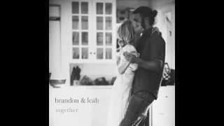 California - Brandon & Leah - Together