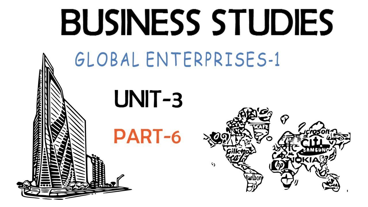 GLOBAL ENTERPRISES| BUSINESS STUDIES UNIT-3 CBSE|PART 5
