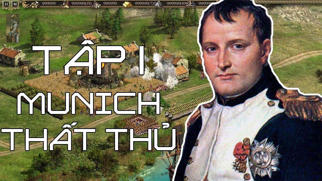 [Game chiến thuật] Chiến tranh Napoleon | Tập 1: Munich thất thủ