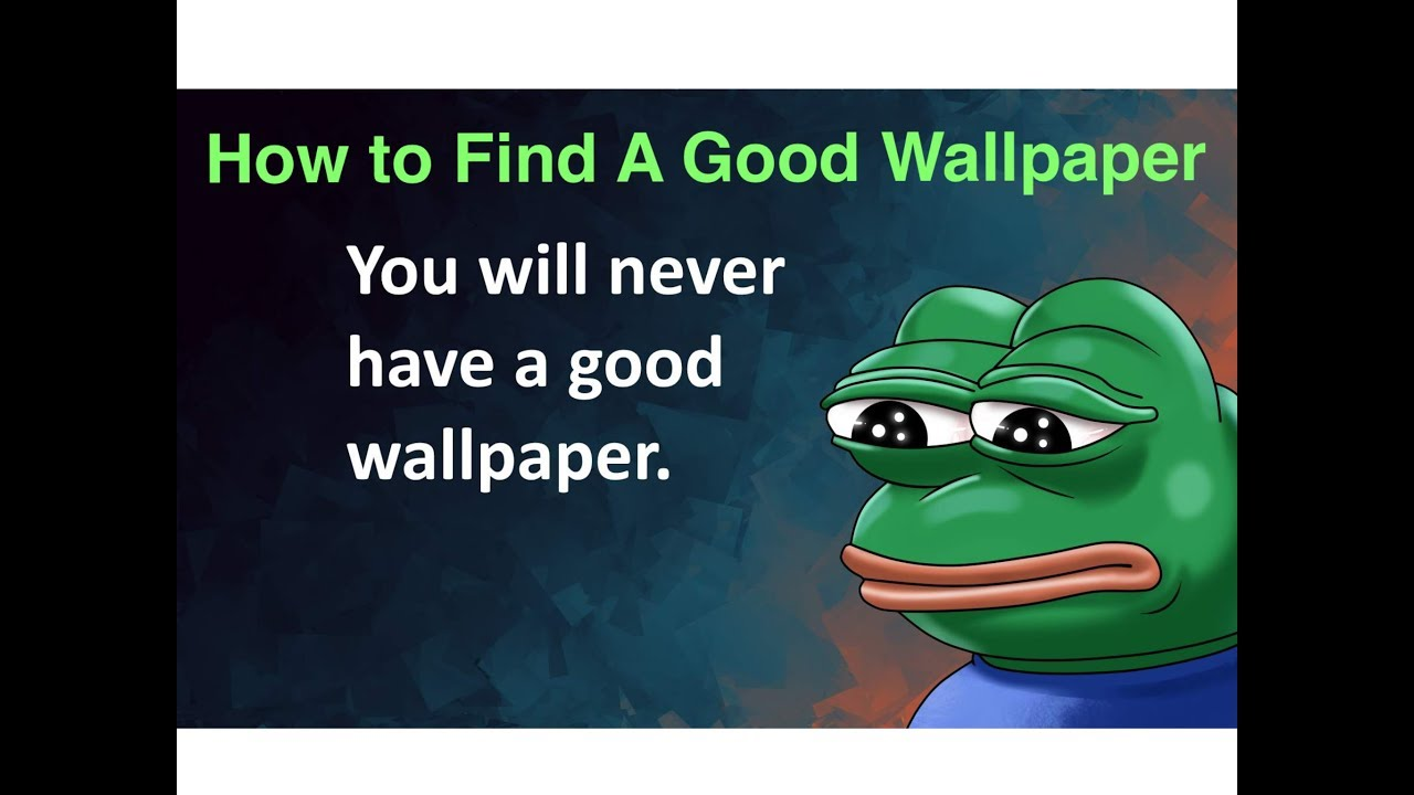 How To Find A Good Wallpaper Youtube