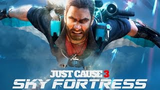 Just Cause 3 - Sky Fortress Trailer