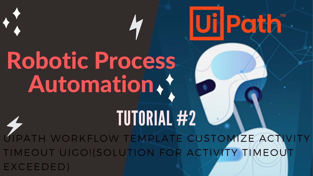 UiPath Workflow template Customize Activity Timeout UiGo!(Solution for  Activity timeout exceeded))