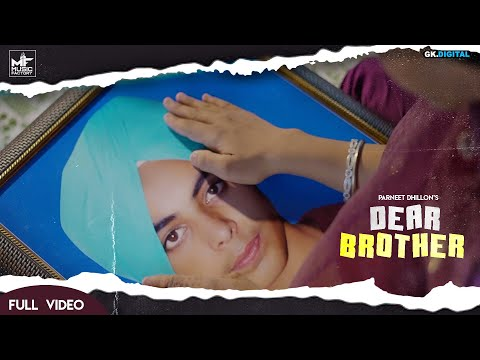 dear-brother-:-parneet-dhilllon-(dadicate-to-all-brothers-)-latest-punjabi-song-2020-|-music-factory