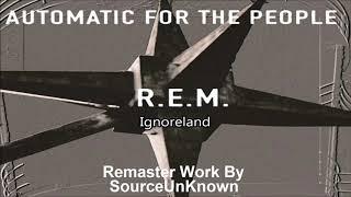 R.E.M. - Ignoreland