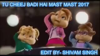 Tu Cheez Badi  Mast Mast video song 2017 in chipmunk cartoon