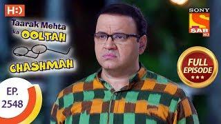 Taarak Mehta Ka Ooltah Chashmah - Ep 2548 - Full Episode - 5th September, 2018