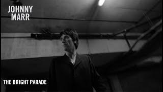 Смотреть клип Johnny Marr - The Bright Parade