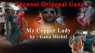 Chennai Gana Original - My Copper Lady By Gana Michel RedPix 24x7