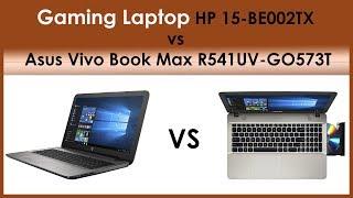 Gaming Laptop HP 15-BE002TX vs Asus Vivo Book Max R541UV-GO573T Detail Compare