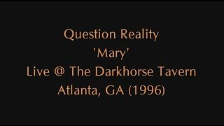 Question Reality - Mary (Live @ The Darkhorse Tavern Atlanta) | Indie/Alt Rock Unsigned | Original