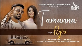 Tamanna | (Full HD) | Rgiri | New Punjabi Songs 2019 | Latest Punjabi Songs 2019