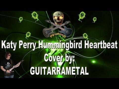 Hummingbird Heartbeat (cover) - Katy Perry