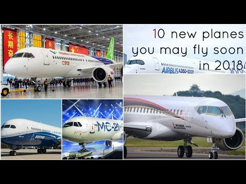 10 new planes you may fly soon in 2018-19