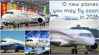 Top 10 Awards - 10 new planes you may fly soon in 2018-19