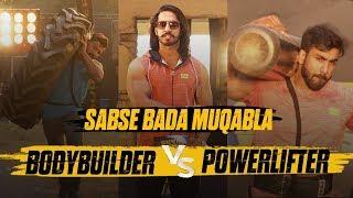 Zidd Wars  Episode 3  Fitness Battle - Strength War  Bodybuilder Vs Powerlifter  MuscleBlaze