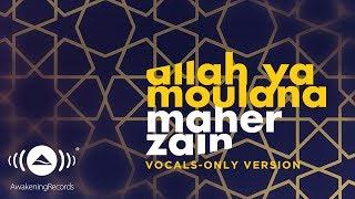 Maher Zain - Allah Ya Moulana | ماهر زين | (Vocals Only - بدون موسيقى) | Official Lyric Video