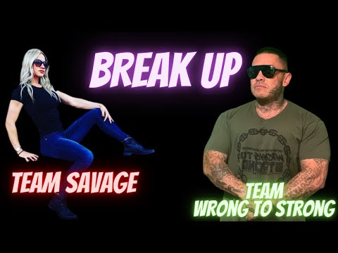 WRONG TO STRONG SAVAGE BREAKUP