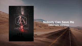 Nobody Can Save Me (Ext intro alternate Version) Linkin Park