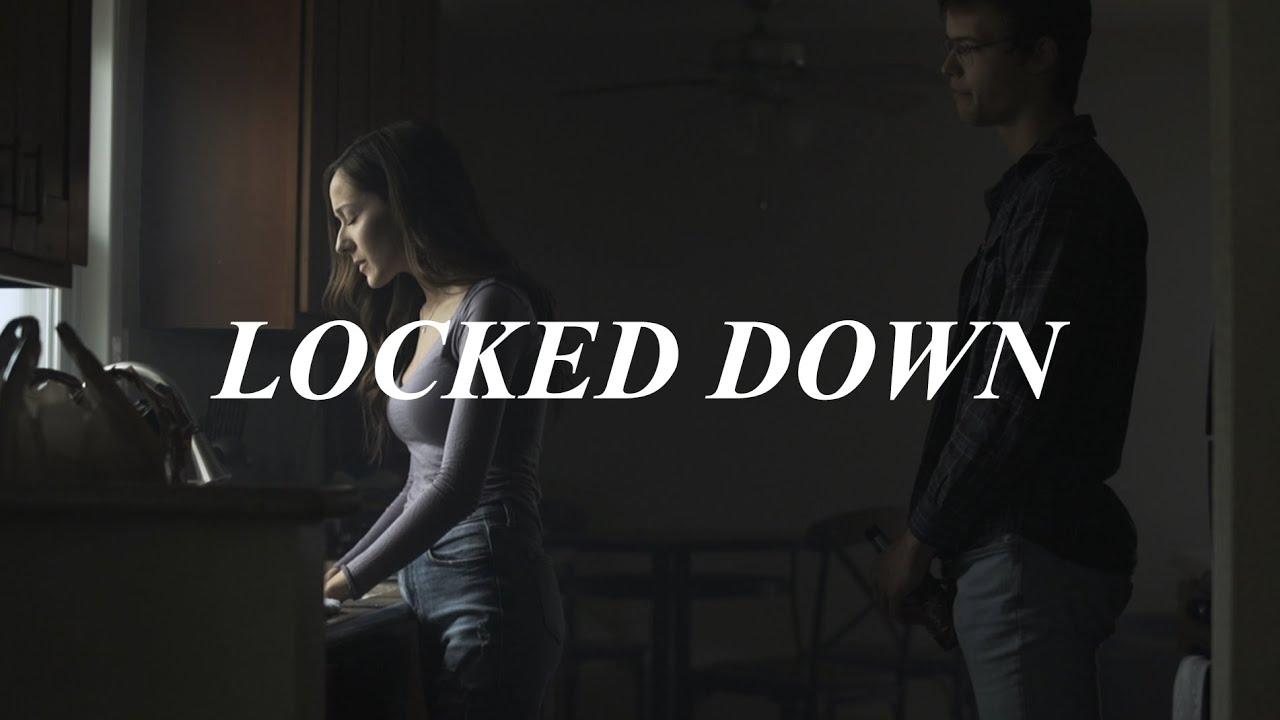 Download LOCKED DOWN // Short Film