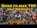 Clash of Clans - Road to Max Heroes and TH9 (Episode 3)