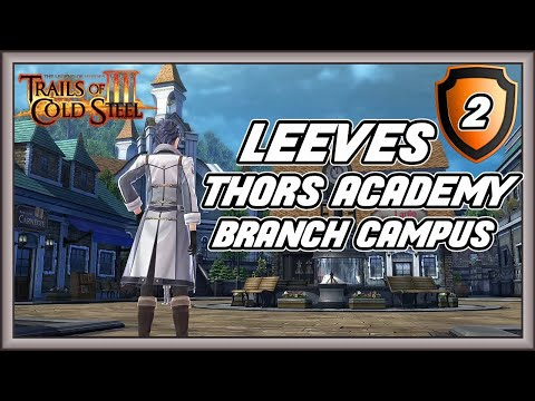 Trails Of Cold Steel 3 - Leeves - Thors Academy Branch Campus #2