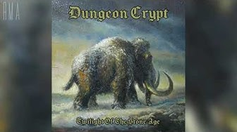 Dungeon Crypt - Twilight of the Stone Age (Full album)