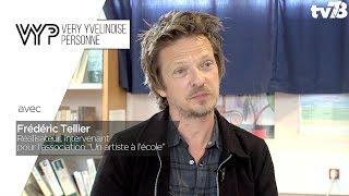 VYP – Avec Frédéric Tellier, Réalisateur