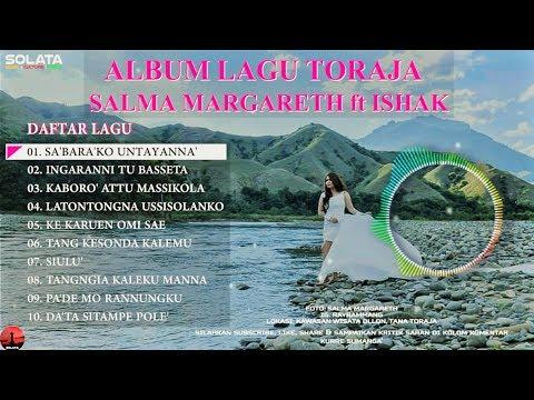 LAGU TORAJA SLOW | SALMA MARGARETH  feat t ISHAK RANTE TODING | TERBARU