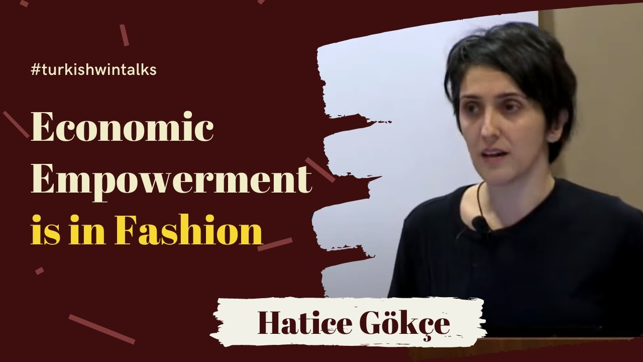 Hatice Gökçe | Economic Empowerment is in Fashion