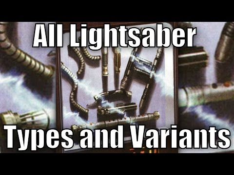 All Lightsaber Types and Variants