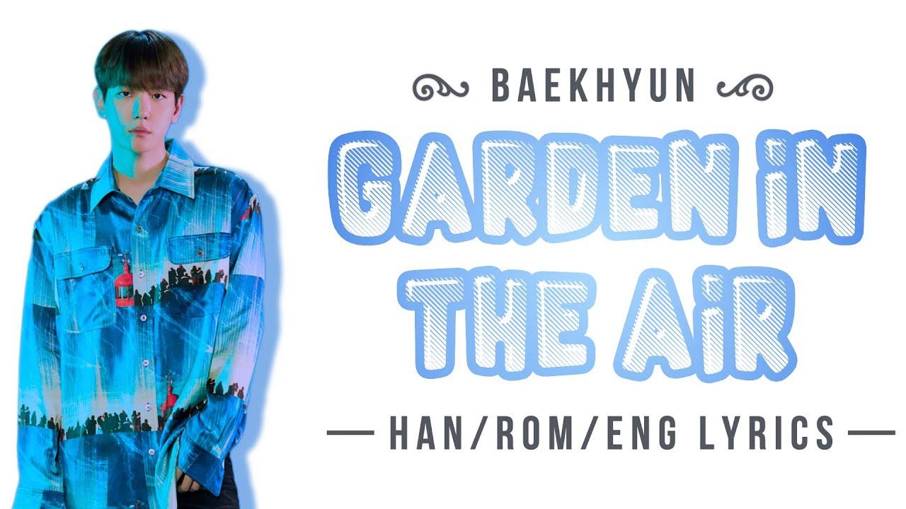 Baekhyun (백현) — Garden In The Air (공중정원) (Han/Rom/Eng Lyrics)