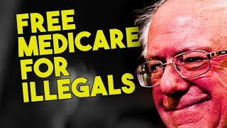 Bernie Wants Free Medicare for Illegal Aliens
