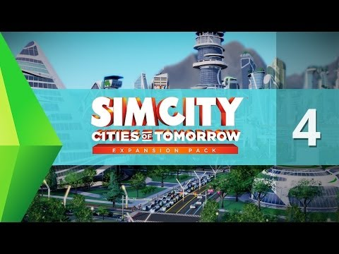 Let's Play - SimCity Cities of Tomorrow - Part 4 (w/ Curtis)